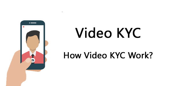 Video KYC (V-CIP) – How Video KYC Work?