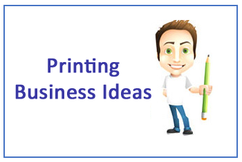 Best Small Printing Business Ideas