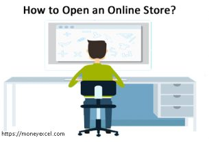 How to Open an Online Store in 2020? – Start an online business