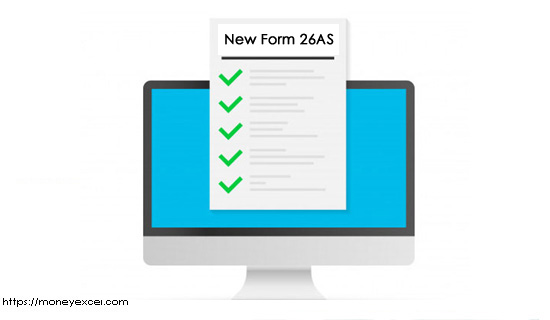 New 26AS – Check New 26AS changes before filing ITR