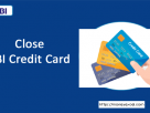 How to cancel or close SBI Credit Card?