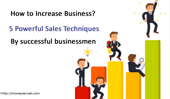 How to Increase Business? – 5 Powerful Sales Techniques
