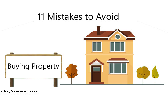11 Mistakes to Avoid while buying property
