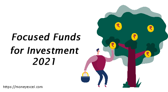 Best Focused Equity Funds for Investment 2021